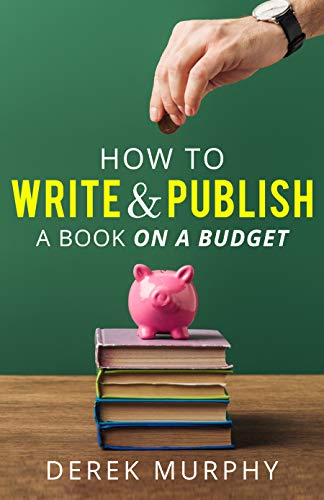How to write and publish a book on a budget by [Murphy, Derek]