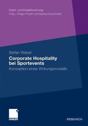 Download Corporate Hospitality bei Sportevents: Konzeption eines Wirkungsmodells (Event- und Impaktforschung) (German Edition) pdf epub