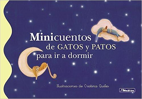 Minicuentos De Gatos Y Patos Para Ir A Dormir (minicuentos (beascoa)) por Cristina Quiles epub