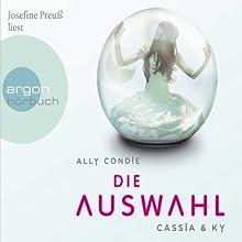 Die Auswahl (Cassia & Ky 1) Hörbuch von Ally Condie Gesprochen von: Josefine Preuß