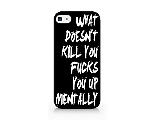What Doesn't Kill You Fucks You Up Mentally - Funny Quotes - Hipster - Compatible for iPhone 6/6S Black Case (C) Andre Gift Shop