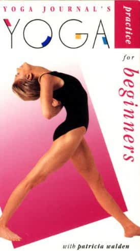 Yoga Journal's Yoga Practice for Beginners with Patricia Walden [VHS Video]
