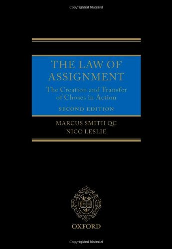 The Law of Assignment: The Creation and Transfer of Choses in Action by Brand: Oxford University Press