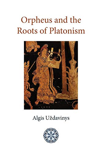 (Orpheus and the Roots of Platonism)