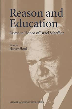 Amazon.com: Reason and Education: Essays in Honor of