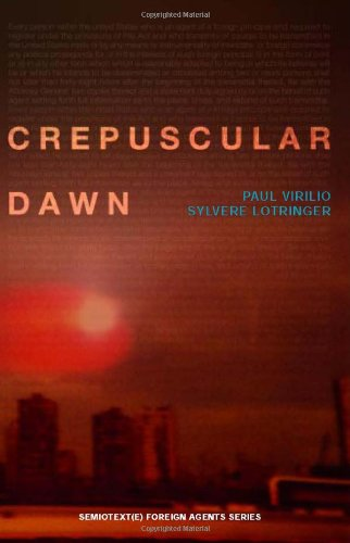 Crepuscular Dawn (Semiotext(e) / Foreign Agents)