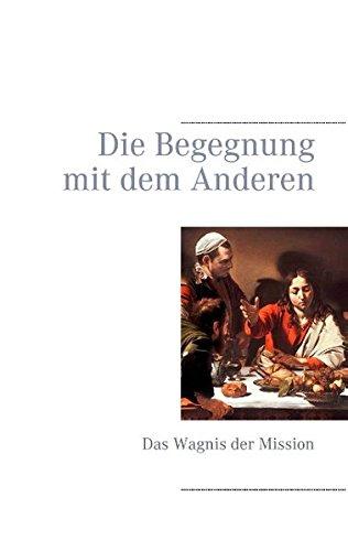 Read Online Die Begegnung Mit Dem Anderen (German Edition) pdf