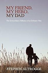 My Friend, My Hero, My Dad