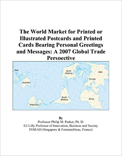 The world market for printed or illustrated postcards and printed the world market for printed or illustrated postcards and printed cards bearing personal greetings and messages a 2007 global trade perspective m4hsunfo