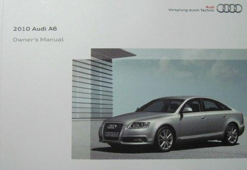 2010 Audi A6 Owner Manual (No Supplemental Material)