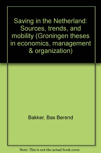 Saving in the Netherland: Sources, trends, and mobility (Groningen theses in economics, management & organization) (Dutch Edition)