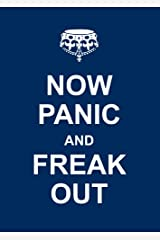 Now Panic and Freak Out Kindle Edition