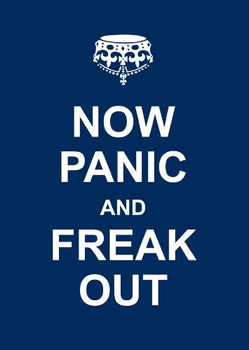 Image result for now panic and freak out