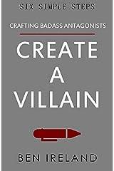 Create A Villain (Six Simple Steps) Paperback