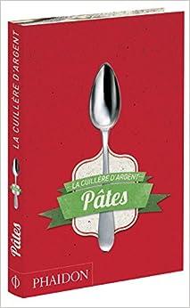 La cuillère dargent : Pâtes