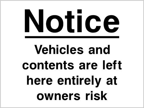 Size:A4 210x297mm ; Material:1.5mm Rigid Plastic, with pre-drilled holes in four corners Vehicles and contents left at own risk car park security sign
