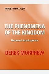The Phenomena of the Kingdom (Kingdom Theology Series) Kindle Edition