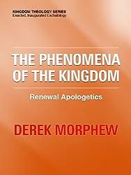 The Phenomena of the Kingdom (Kingdom Theology Series)