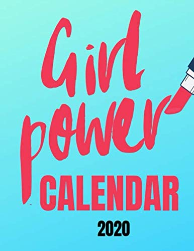 Girl Power Calendar 2020: 12 Monthly Wall Calendar For Strong Women, Teens and Girls – Power of Positivity Quotes and…
