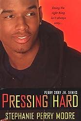 Pressing Hard: Perry Skky Jr. Series #2