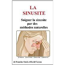 Sinusite et Maux de Tête : Traitements Naturels pour soigner la sinusite et soulager les maux de tête (French Edition)