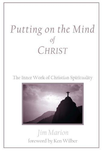 Read Online Putting on the Mind of Christ: The Inner Work of Christian Spirituality PDF
