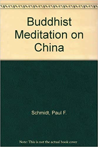 Buddhist meditation on China, Schmidt, Paul Frederic