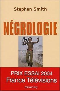 Négrologie : pourquoi l'Afrique meurt, Smith, Stephen