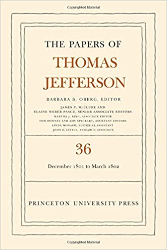 The Papers of Thomas Jefferson, Volume 36: 1 December 1801 to 3 March 1802