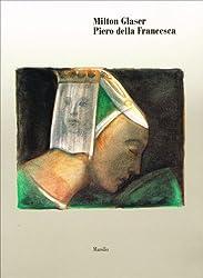 Milton Glaser, Piero della Francesca (Italian Edition)