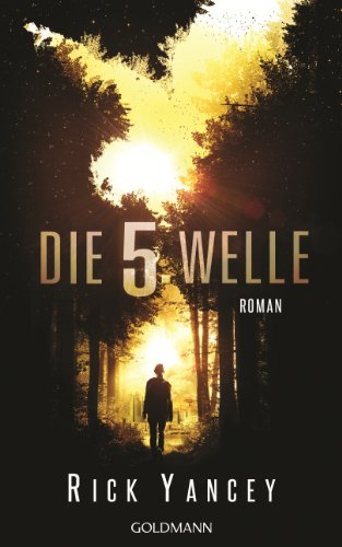 Die fünfte Welle: Band 1 - Roman (German Edition)
