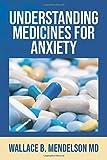 Understanding Medicines for Anxiety
