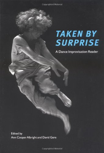 Taken by Surprise: A Dance Improvisation Reader (Tapa Blanda)
