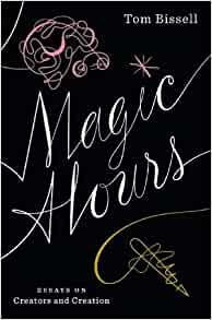 Magic hours essays on creation and creation