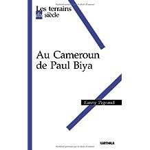 Au Cameroun de Paul Biya (terrains du Siecle)
