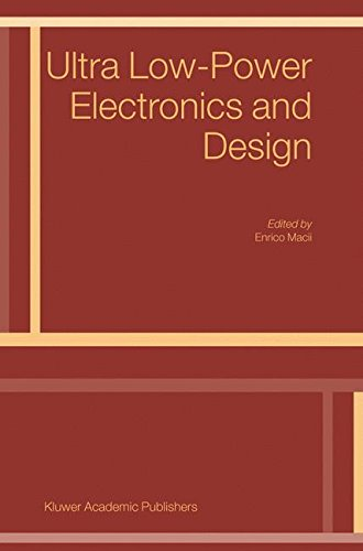 Ultra Low-Power Electronics and Design (Solid Mechanics & Its Applications S) PDF