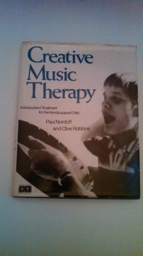 Creative Music Therapy: Individualized Treatment for the Handicapped Child (John Day Books in Special Education)