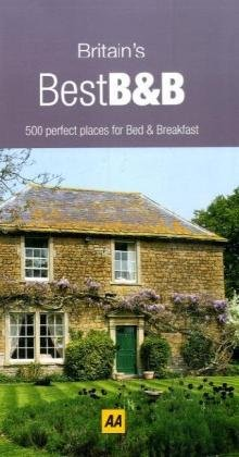 Britain's Best B&B (AA Britain's Best Bed & Breakfast)...
