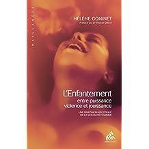 L'Enfantement, entre puissance, violence et jouissance: Une dimension méconnue de la sexualité féminine (Naissances) (French Edition)