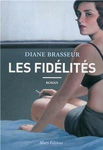 vignette de 'Les fidélités (Diane Brasseur)'