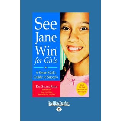 [ [ [ See Jane Win for Girls: A Smart Girl's Guide to Success (Easyread Large Edition) - Large Print [ SEE JANE WIN FOR GIRLS: A SMART GIRL'S GUIDE TO SUCCESS (EASYREAD LARGE EDITION) - LARGE PRINT ] By Rimm, Dr Sylvia ( Author )Jul-17-2009 Paperback