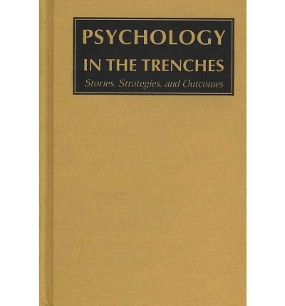 PSYCHOLOGY IN THE TRENCHES