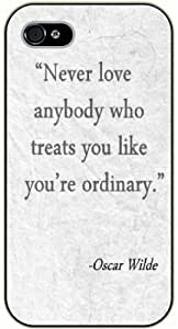 Never love anybody who treats you like you are ordinary - Oscar Wilde - iPhone 4 / 4s black plastic case / Life, dreamer's inspirational and motivational quotes
