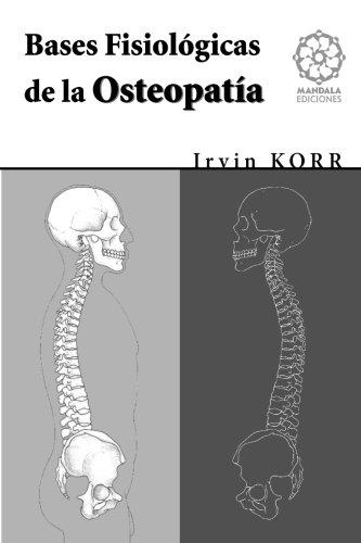Bases fisiologicas de la Osteopatia (Spanish Edition) [Irvin Korr] (Tapa Blanda)