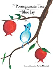 The Pomegranate Tree and the Blue Jay: A Poem