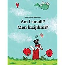 Am I small? Men kicijikmi?: Children's Picture Book English-Turkmen (Bilingual Edition/Dual Language)