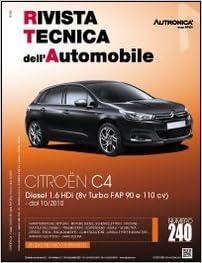 Citroën C4. Diesel 1.6 HDi (8v Turbo FAP 90 e 110 cv) dal 10/2010 (Rivista tecnica dellautomobile) (Italiano) Tapa blanda – 1 abr 2013