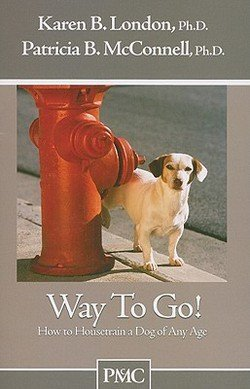Patricia Mcconnell: Way to Go! : How to Housetrain a Dog of Any Age (Paperback); 2003 Edition