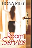 Room Service - Kindle edition by Riley, Fiona. Literature & Fiction Kindle eBooks @ Amazon.com.