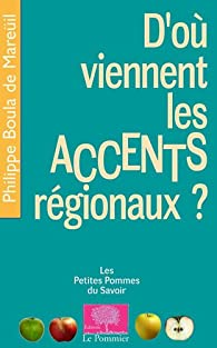D'où viennent les accents régionaux ? par  Philippe Boula de Mareüil
